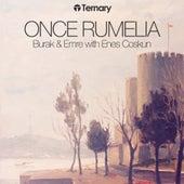 Once Rumelia (with Enes Coskun) by Burak