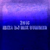 2015 Ibiza DJ Mix Summer (Top 42 Dance Hits) by Various Artists