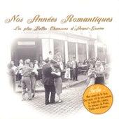 Nos années romantiques - les plus belles chansons d'avant-guerre by Various Artists