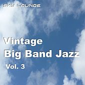Vintage Big Band Jazz, Vol. 3 (16 Remastered Classics Of The Big Band Era) by Various Artists