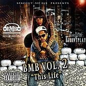 BMB, Vol. II: This Life by Bossman Beano