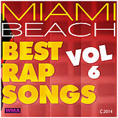 Miami Beach Best Rap Songs, Vol. 6 by Various Artists
