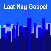Laat Nag Gospel by Various Artists