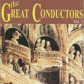 The Great Conductors - Vol. 2 von Various Artists