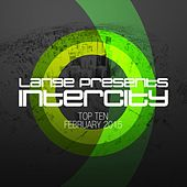 Lange pres. Intercity Top 10 February 2015 - EP by Various Artists