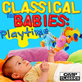 Classical for Babies: Playtime von Various Artists