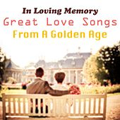 In Loving Memory: Great Love Songs From A Golden Age de Various Artists