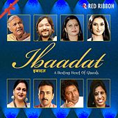 Ibaadat - A Beating Heart Of Ghazals by Various Artists