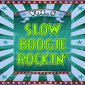 Slow Boogie Rockin', Vol. 5 by Various Artists
