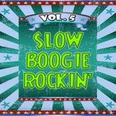 Slow Boogie Rockin', Vol. 5 von Various Artists