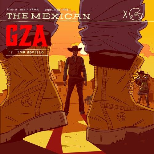 The Mexican (feat. Tom Morello & Kara Lane) - Single by GZA
