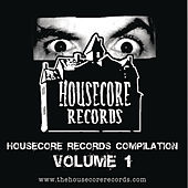 Housecore Records Compilation Volume 1 by Various Artists