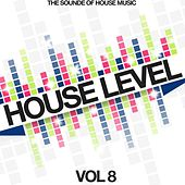 House Level, Vol. 8 (The Sound of House Music) by Various Artists