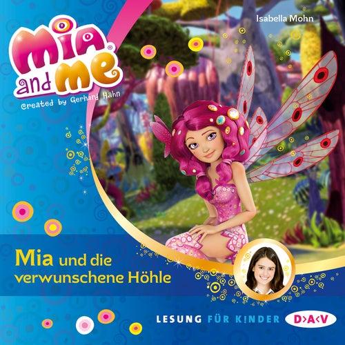 Mia And Me, Teil 10: Mia und die verwunschene Höhle von Isabella Mohn