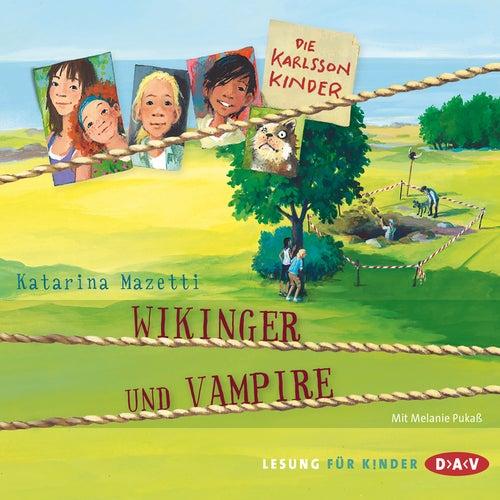 Die Karlsson-Kinder, Teil 3: Wikinger und Vampire von Katarina Mazetti