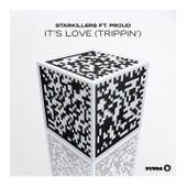 It's Love (Trippin') by Starkillers