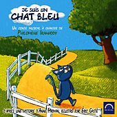 Je suis un chat bleu (Un conte musical à chanter de Philomène Irawaddy) de Various Artists