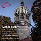 Mendelssohn: Symphony No 5 'Reformation', Overture Ruy Blas, Calm Sea & Prosperous Voyage von John Eliot Gardiner