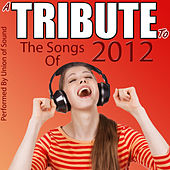 A Tribute to the Songs of 2012 by Union Of Sound