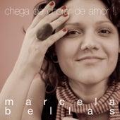 Chega de Chorar de Amor! de Marcela Bellas