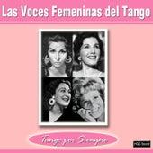 Las Voces Femeninas del Tango by Various Artists