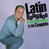 Latin Boogaloo by Pete Rodriguez