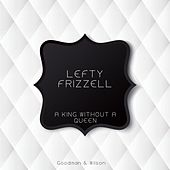 A King Without a Queen by Lefty Frizzell