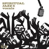 Spiritual Jazz 6: Vocals by Various Artists