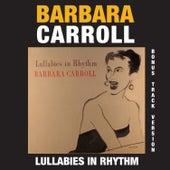 Lullabies in Rhythm (Bonus Track Version) by Barbara Carroll