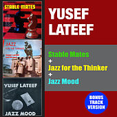 Stable Mates + Jazz for the Thinker + Jazz Mood (Bonus Track Version) by Yusef Lateef