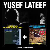 Before Down: The Music of Yusef Lateef + Jazz and the Sounds of Nature (Bonus Track Version) by Yusef Lateef