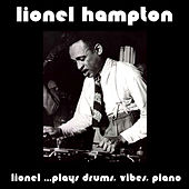 Lionel... Plays Drums, Vibes, Piano (Bonus Track Version) by Lionel Hampton