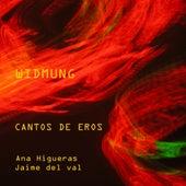 Cantos De Eros - Songs Of Eros by Ana Higueras