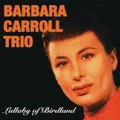Lullaby of Birdland (Bonus Track Version) by Barbara Carroll