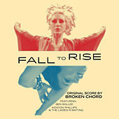 Fall to Rise (Original Score) by Various Artists