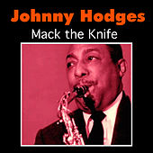 Mack the Knife by Johnny Hodges