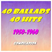 40 Ballads, 40 Hits (1950-1960) by Various Artists
