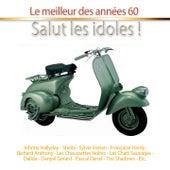 Salut les idoles ! (Le meilleur des années 60) von Various Artists