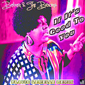If It's Good to You (Flavio Lemelle Remix) by Barbara & The Browns