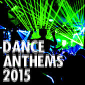 Dance Anthems 2015 de Various Artists