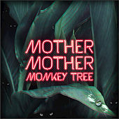 Monkey Tree by Mother Mother