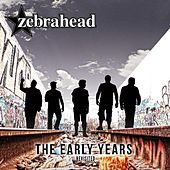 The Early Years - Revisited by Zebrahead