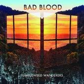 Bad Blood by Tumbleweed Wanderers
