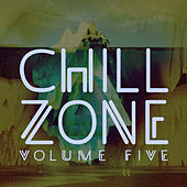 Chill Zone, Vol. 5 by Various Artists