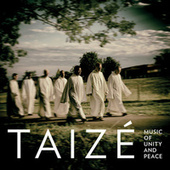 Music Of Unity And Peace by Taizé