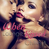 When Lounge Kissed Chillout de Various Artists
