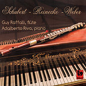 Franz Schubert - Carl Reinecke - Carl Maria von Weber: Works for Flute and Piano on Period Instruments by Adalberto Maria Riva