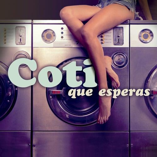 Que Esperas by Coti