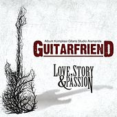 Guitarfriend (Love, Story & Passion) by Various Artists