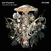 Turn Down the Lights by Alan Fitzpatrick